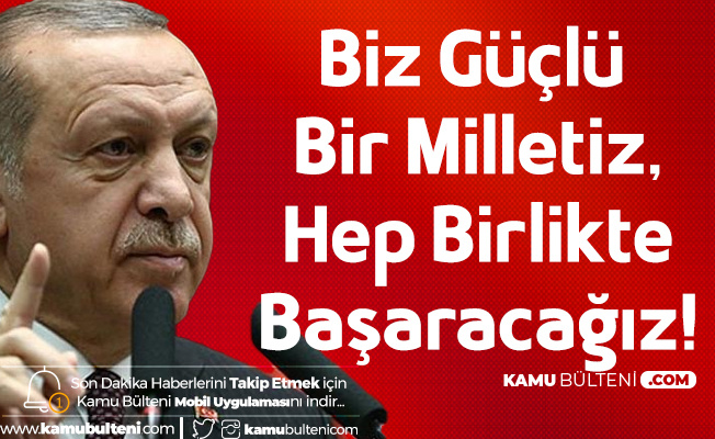 Cumhurbaşkanı Erdoğan'dan Son Dakika Açıklaması: Ekonomik Tedbirler ve Destek Paketleriyle Vatandaşımızı Korumaya Devam Edeceğiz