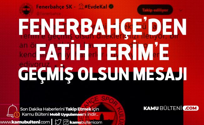 Fenerbahçe'den Fatih Terim'e Geçmiş Olsun Mesajı