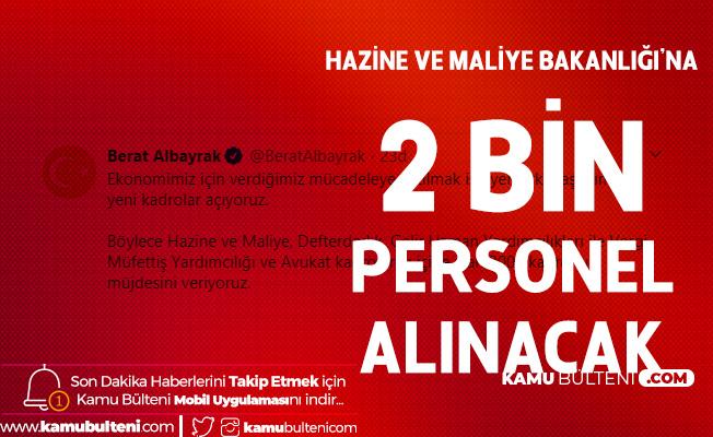 Hazine ve Maliye Bakanı Albayrak: 2 Bin Personel Alımı Yapılacak