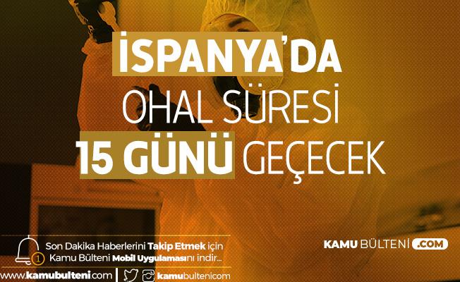 İspanya'da OHAL Süresi 15 Günü Geçecek!