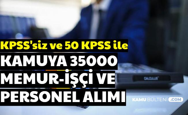 Kamuya 35000 Memur Personel Alımı Başladı KPSS'siz ve 50 KPSS ile