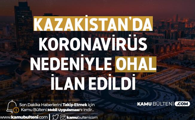 Kazakistan'da Koronavirüs Nedeniyle OHAL İlan Edildi