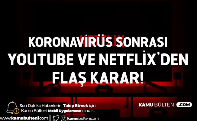 Koronavirüs Sonrası Netflix ve Youtube'den Flaş Karar!
