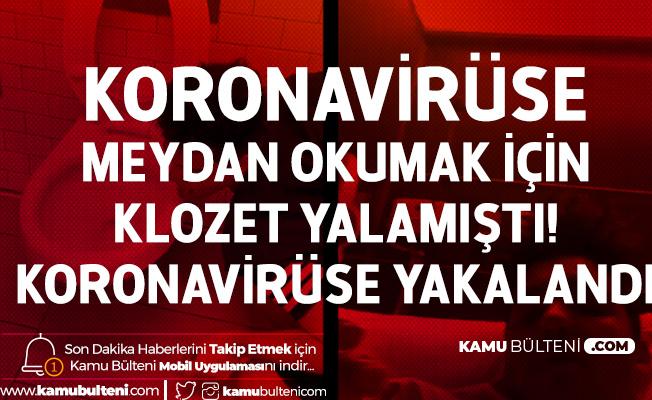 Koronavirüse Meydan Okumak için Klozet Yalayan Sosyal Medya Ünlüsü Koronavirüse Yakalandı