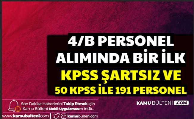 KPSS'siz ve 50 KPSS ile 191 Personel Alımı Yapılacak-4/B Personel Alımında Bir İlk