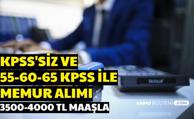 KPSS'siz ve 55-60-65 KPSS ile Memur Alımı İlanı Yayımlandı 3500-4000 TL Maaşla