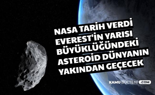 Son Dakika NASA: Everest Dağının Yarısı Büyüklüğünde Asteroid Dünyanın Yakınından Geçecek