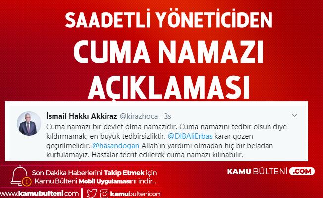 Saadet Partisi Yöneticisi'nden Cuma Namazı Açıklaması: Hastalar Tecrit Edilerek Kılınabilir