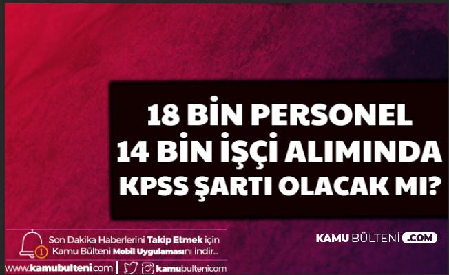 Sağlık Bakanlığı 18 Bin Personel, 14 Bin İşçi Alımında KPSS Şartı Olacak mı?