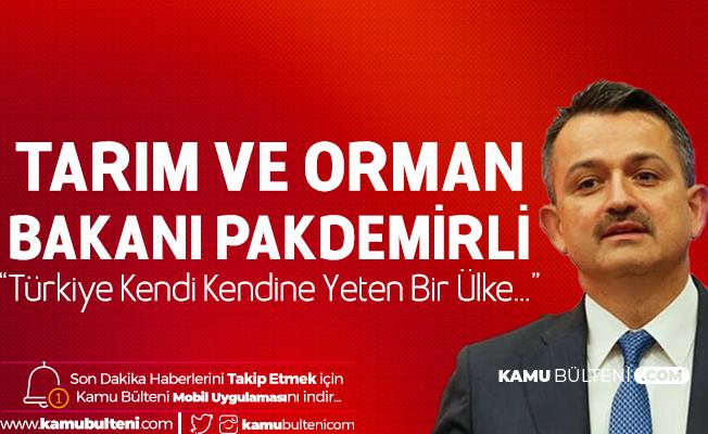 Tarım ve Orman Bakanı Pakdemirli : Gıda Konusunda Hiç Bir Sorunumuz Yok! Türkiye Kendi Kendine Yeten Bir Ülke