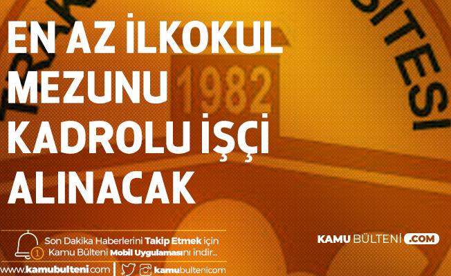 Trakya Üniversitesi'ne İŞKUR üzerinden En Az İlkokul Mezunu Personel Alımı Yapılacak