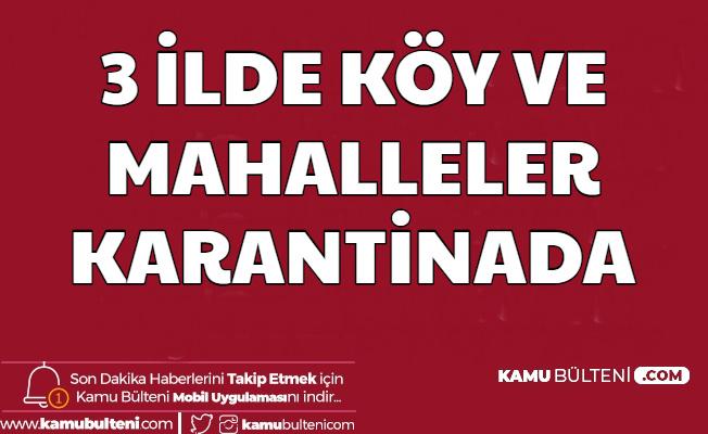 Türkiye'de 3 İlde Bazı Mahalle ve Köyler Karantinaya Alındı