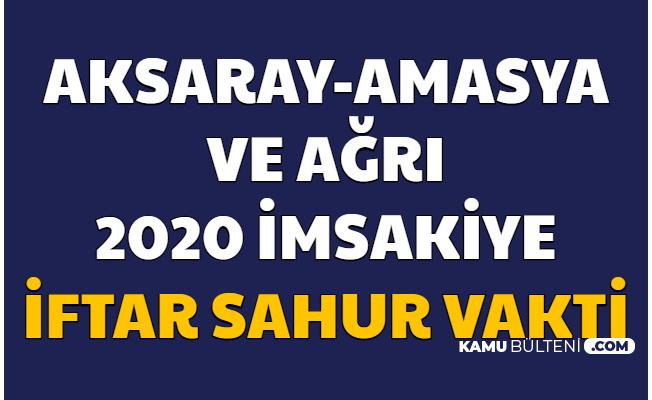 Ağrı , Amasya ve Aksaray 2020 Yılı Ramazan İmsakiyesi İftar ve Sahur Vakti Resimli