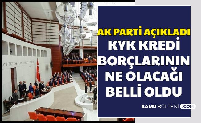 AK Parti Açıkladı: KYK Borçlarının Ne Olacağı Belli Oldu (Silinecek mi Anapara mı Ödenecek?)