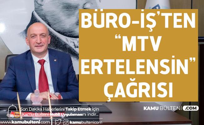 Büro-İş Sendikasından Çağrı: MTV Taksidi Ertelenmelidir