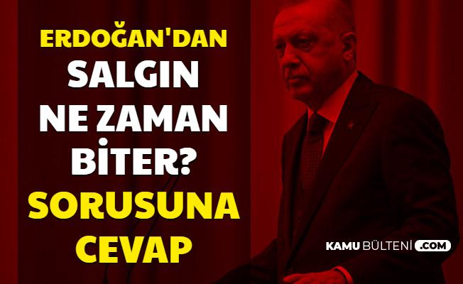 Corona Ne Zaman Bitecek? Sorusuna Cumhurbaşkanı Erdoğan'dan Umutlandıran Cevap
