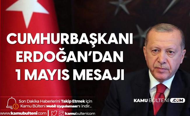 Cumhurbaşkanı Erdoğan'dan 1 Mayıs Emek ve Dayanışma Günü Mesajı