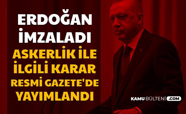 Erdoğan İmzaladı: Askerlik ile İlgili Karar Resmi Gazete'de Yayımlandı