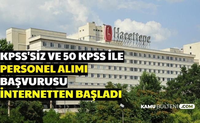 Hacettepe Üniversitesi KPSS'siz ve 50 KPSS ile 75 Personel Alımı Yapıyor-Başvuru İnternetten