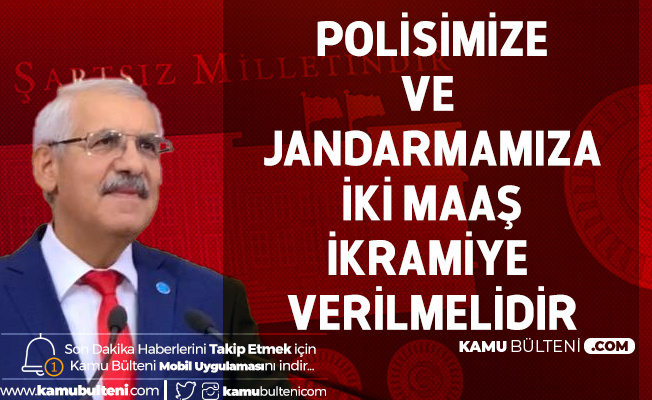 Konya Milletvekili Fahrettin Yokuş'tan Polis ve Jandarma için İki Maaş İkramiye Teklifi