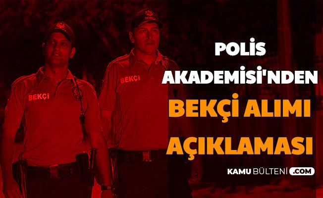 Polis Akademisi'nden Bekçi Alımı Açıklaması Geldi