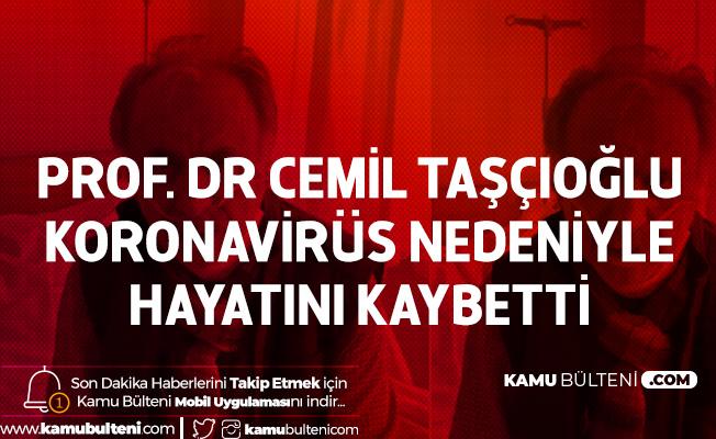 Prof. Dr. Cemil Taşçıoğlu Koronavirüs Nedeniyle Hayatını Kaybetti