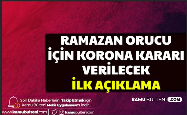 Ramazan Orucu İçin Korona Kararı-İlk Açıklama Geldi