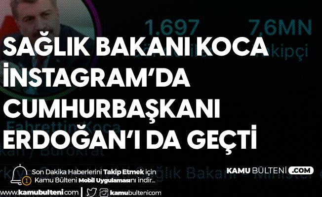 Sağlık Bakanı Koca İnstagram Takipçi Sayısında Cumhurbaşkanı Erdoğan'ı da Geçti
