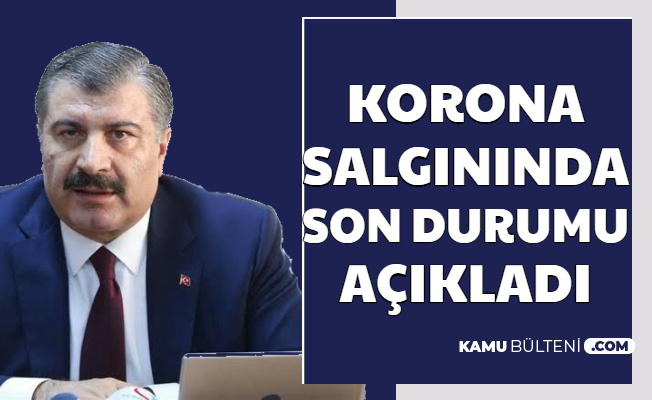 Türkiye'de Corona Salgını: Fahrettin Koca Son Durumu Açıkladı