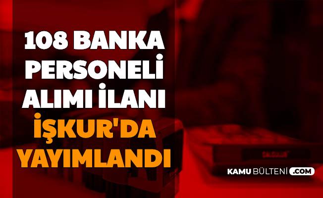 108 Banka Personeli Alımı Başvurusu İŞKUR'dan Başladı
