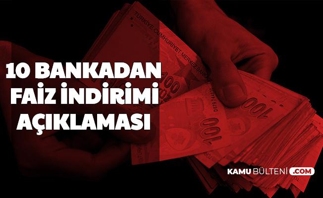 10 Bankadan Kredi Faiz İndirimi (Ziraat-Vakıf-Halk-NG-TEB-QNB-Akbank-Şekerbank ve Katılım Bankaları)