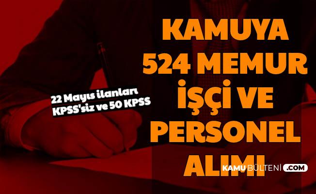 22 Mayıs 2020 Kamu İlanları: 524 Memur ve Personel Alımı Yapılacak