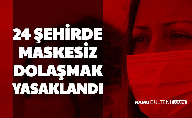 24 Şehirde Maskesiz Dolaşmak Yasaklandı- İşte O İller ve Para Cezası