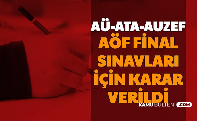 Açıköğretim Final Sınavları İçin Karar Verildi (Anadolu Üniversitesi-AUZEF-ATA AÖF) 2020