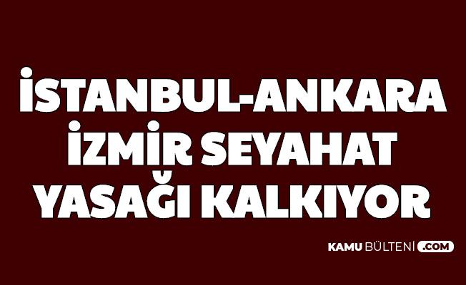 Ankara , İzmir , İstanbul Seyahat Yasağı Ne Zaman Biter? İşte Tarih
