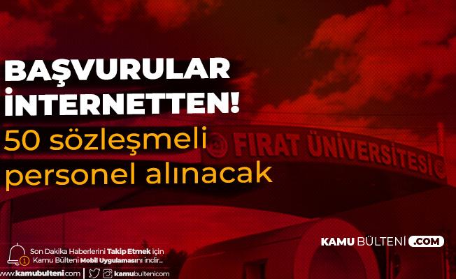 Başvurular İnternetten Alınacak! Fırat Üniversitesine 50 Sözleşmeli Personel Alımı Yapılacak