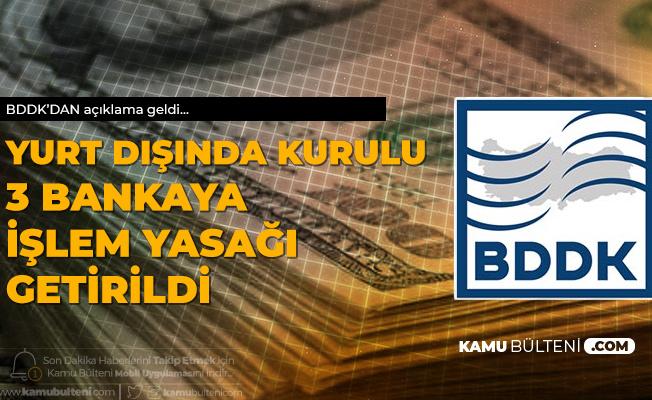 BDDK'dan 3 Bankaya İşlem Yasağı