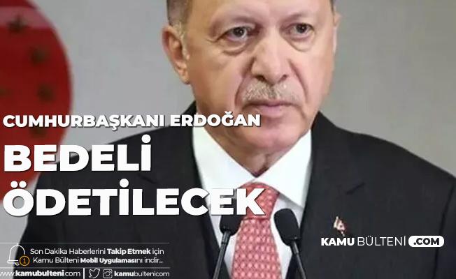 Cumhurbaşkanı Erdoğan'dan Van'daki Hain Saldırıya Sert Tepki: Bedeli Ödetilecek