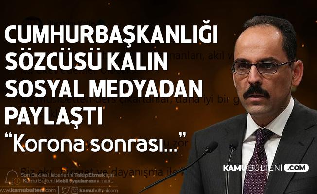 """Cumhurbaşkanlığı Sözcüsü Kalın Sosyal Medyada Paylaştı! """"Korona-Sonrası Dünyanın Kazananları..."""""""