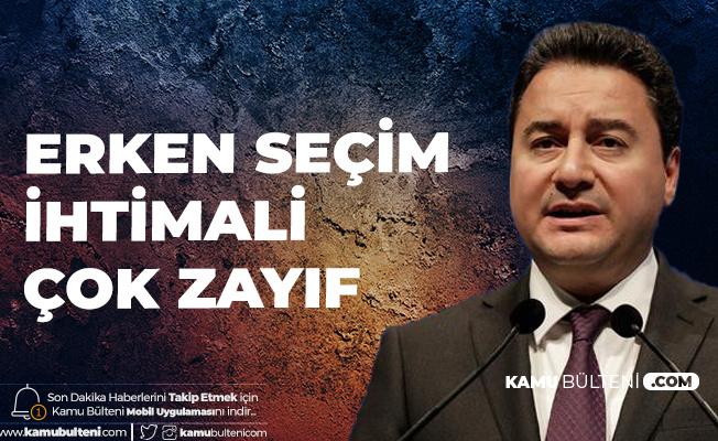 DEVA Partisi Genel Başkanı Ali Babacan'dan Erken Seçim Açıklaması : İhtimal Çok Zayıf