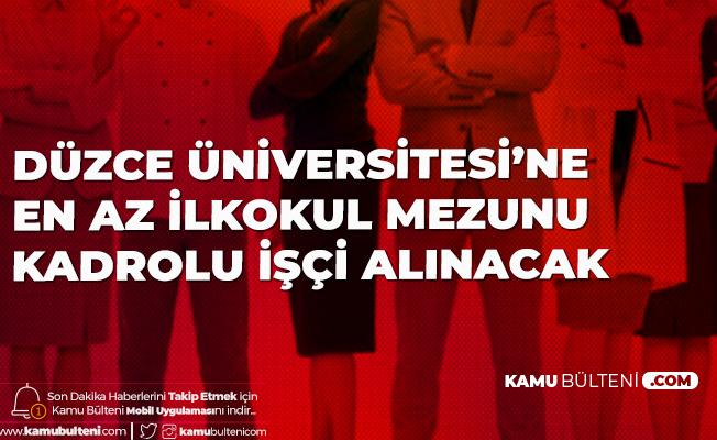 Düzce Üniversitesi'ne Kadrolu İşçi Alımı Yapılacak