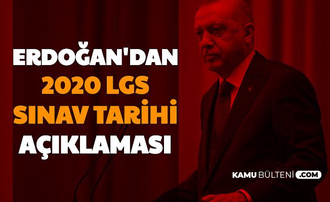 Erdoğan Açıkladı: İşte Liselere Giriş Sınavı (LGS) Tarihi 2020