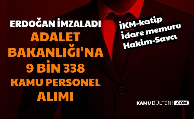 Erdoğan İmzaladı: Adalet Bakanlığı'na 9338 Kamu Personeli Alımı (İKM-Katip-Mübaşir-Hakim-Savcı)