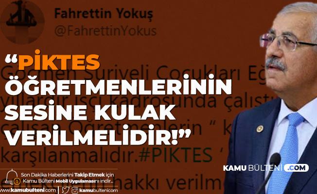 Fahrettin Yokuş: PİKTES Öğretmenlerinin Sesine Kulak Verilmeli