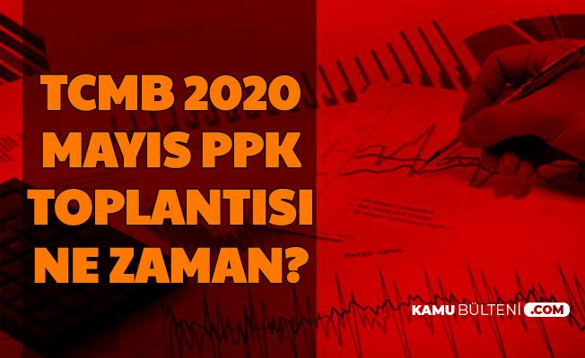 Faiz İndirimi Gelecek mi? İşte Mayıs 2020 Merkez Bankası PPK Toplantı Tarihi