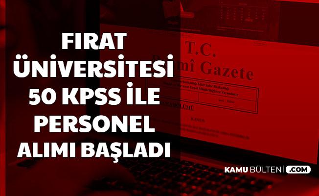Fırat Üniversitesi, 50 KPSS ile En Az Lise Mezunu Personel Alımı Yapıyor
