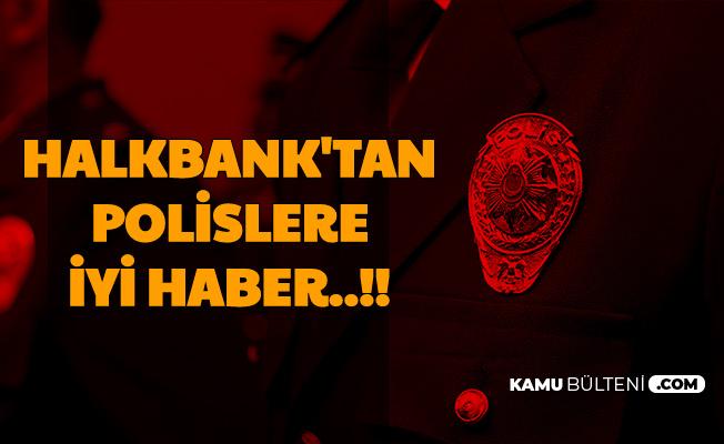Halkbank'tan Polislere İyi Haber: 100 Bin TL'ye Kadar Düşük Faizli Kredi Kampanyası