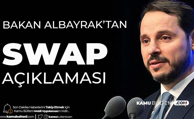 Hazine ve Maliye Bakanı Berat Albayrak'tan Swap Açıklaması