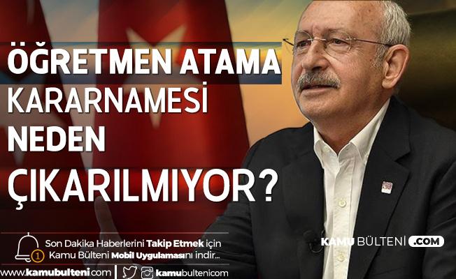 Kemal Kılıçdaroğlu'ndan Öğretmen Atamaları Çağrısı: Neden Kararnameyi Çıkarmıyor?