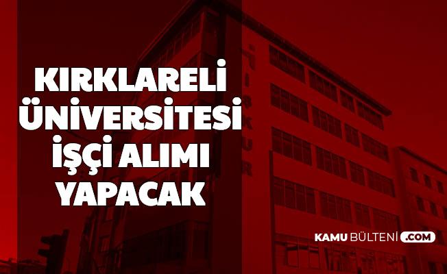 Kırklareli Üniversitesi Sürekli İşçi Alımı Yapacak